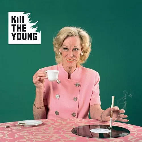 En savoir plus sur : Kill the young